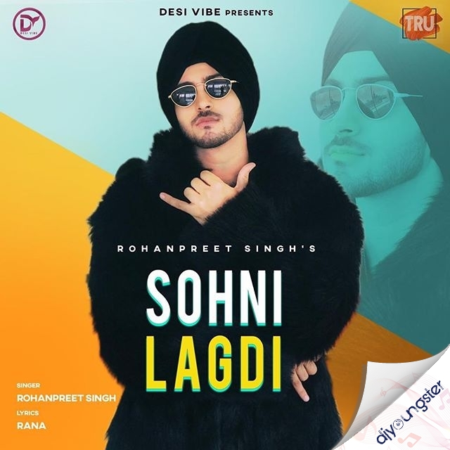 Rohanpreet Singh Song Sohni Lagdi Mp3 Download Djyoungster